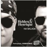 Helder & Henrique - Na Balada (CD) - Helder & Henrique
