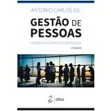 Gestão de Pessoas - Enfoque nos Papéis Estratégicos - Antonio Carlos Gil
