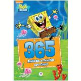 Bob Esponja - 365 Atividades e Desenhos Para Colorir - Ciranda Cultural