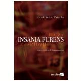 Insania Furens - Casos Verídicos de Loucura e Crime - Guido Arturo Palomba