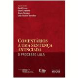 Comentários a uma Sentença Anunciada - O Processo Lula