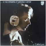 Carlos Lyra - ...e No Entanto é Preciso Cantar (CD) - Carlos Lyra