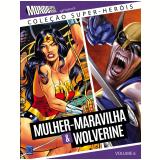 Mulher-Maravilha e Wolverine (Vol. 6) - Editora Europa