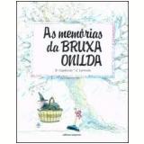 As Memórias da Bruxa Onilda - Roser Capdevila, Enric Larreula