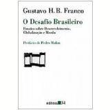 O Desafio Brasileiro - Gustavo H. B. Franco