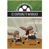 O Dia em que Me Tornei Corintiano - Marcelo Duarte