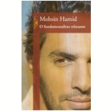Fundamentalista Relutante - Mohsin Hamid