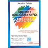 Upgrade e Manutenção de PCs - Jennifer Fulton