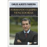 Formando Equipes Vencedoras - Carlos Alberto Parreira