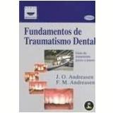 Fundamentos de Traumatismo Dental Guia de Tratamento Passo a Passo - J.o. Andreasen, F. M. Andreasen