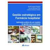 Gestão Estratégica em Farmácia Hospitalar - Cleuber Esteves Chaves, Sonia Lucena Cipriano, Vanusa Barbosa Pinto