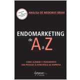 Endomarketing de A a Z - Analisa de Medeiros Brum