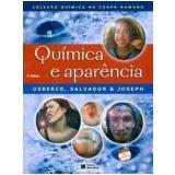 Química e Aparência - Edgard Salvador, Joao Usberco, Joseph Elias Benabou