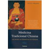 Medicina Tradicional Chinesa - Fritz G. Wallner