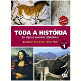 Toda A História - Das Origens... - 1º Ano - Ensino Médio - Nelson Piletti, José Jobson Arruda
