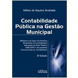 Contabilidade Pública na Gestão Municipal  - Nilton de Aquino Andrade