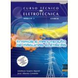 Curso Tecnico Em Eletrotecnica - Modulo 3 (vol.16) - Ensino M�dio - Integrado - Ednilson Soares Maciel, Jose Alberto Coraiola