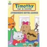 Timothy - Aprendendo Entre Amigos (DVD) - Animação