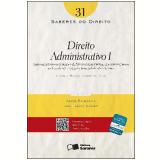 SABERES DO DIREITO 31 - DIREITO ADMINISTRATIVO I - 1� edi��o (Ebook) - Licinia Rossi Correia Dias