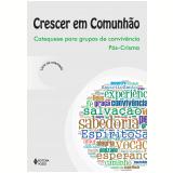 Crescer Em Comunhão - Livro Do Crismado - Maria Do Carmo E. Rollemberg