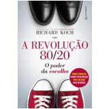 A Revolução 80/20 - Richard Koch
