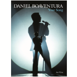 Daniel Boaventura - Your Song - Ao Vivo - Digipack  (DVD) - Daniel Boaventura