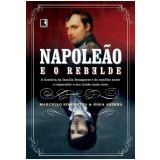 Napoleão e o Rebelde - Marcello Simonetta, Noga Arikha