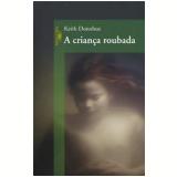 A Criança Roubada - KEITH DONOHUE