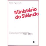 Minist�rio do Sil�ncio - Lucas Figueiredo