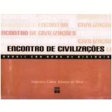 Encontro de Civilizações - Francisco Carlos Teixai Silva