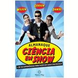 Almanaque Ciência em Show - Wilson Namen, Gerson Santos, Daniel Angelo