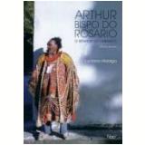 Arthur  Bispo do Rosario - Luciana Hidalgo