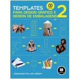 Templates para Design Gráfico e Design de Embalagens (Vol. 2) - Luke Herriott