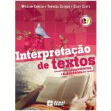 Interpretação De Textos - Ensino Médio - William Roberto Cereja, Thereza Cochar Magalhães, Ciley Cleto