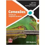 Conexoes - Estudos De Geografia Do Brasil - Ensino Médio - Regina Araujo