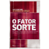 O Fator Sorte