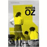 Entre Amigos - Amós Oz