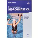 Exercícios De Hidroginástica Exercícios E Rotinas Tonificação, Condicionamento Físico E Saúde - Marybeth Pappas Baun