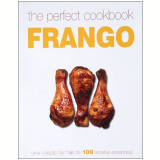 Perfect Cookbook Frango, The - Vários autores
