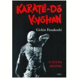 Karate Do Kyohan - O Texto Do Mestre - Gichin Funakoshi