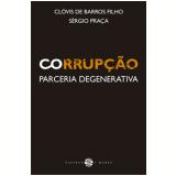 Corrupção - Clóvis de Barros Filho, Sérgio Praça