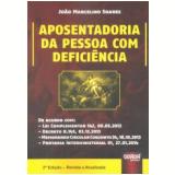 Aposentadoria Da Pessoa Com Deficiência - Joao Marcelino Soares