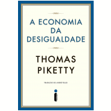 A economia da desigualdade - pr�-venda (Ebook) - Thomas Piketty