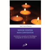 Novos Ventos Nos Conventos - José Carlos Pereira
