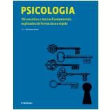 Psicologia - 50 Conceitos E Teorias Fundamentais Explicados De Forma Clara E Rápida - Christian Jarrett