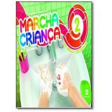Marcha Criança Natureza E Sociedade - (Vol. 2) - Educação Infantil - Teresa Marsico, Armando Coelho