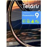 Projeto Telaris Matemática 9º Ano - Ensino Fundamental II - Luiz Roberto Dante
