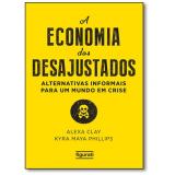 A Economia Dos Desajustados - Alexa Clay
