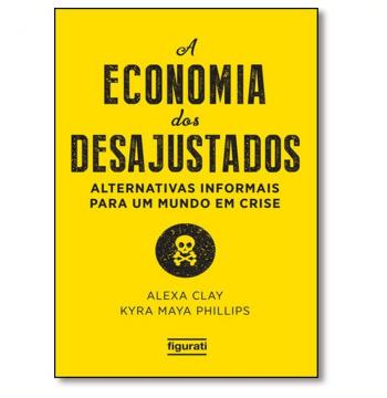 A Economia Dos Desajustados