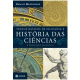 Textos Básicos De Filosofia Da Ciência: A Revolução Científica - Marcondes, Danilo